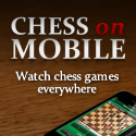 Watch chess games everywhere